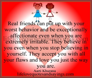 real-friends-can-put-up-with-your-worst-behavior-and-be-exceptionally-affectionate-even-when-you-are-extremely-irritable-love-quote